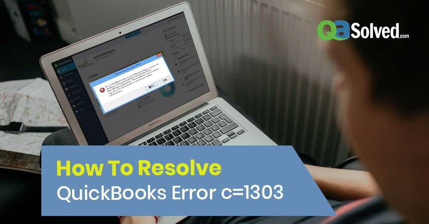 Solutions to fix Quickbooks Error Code 1303